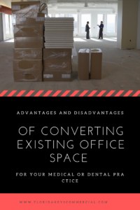 Advantages and Disadvantages of Converting Existing Office Space for Your Medical or Dental Practice