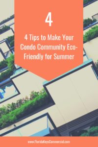 4 Tips to Make Your Condo Community Eco-Friendly for Summer